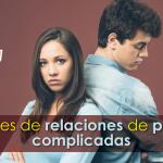 5 señales de relaciones de pareja complicadas
