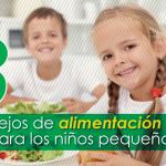 Cómo alimentar sanamente a mis hijos, 8 consejos de alimentación sana para los niños pequeños