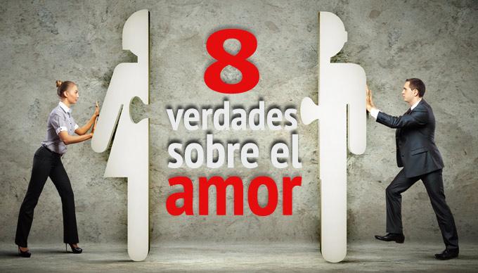 Cómo mejorar el amor, ocho verdades sobre el amor