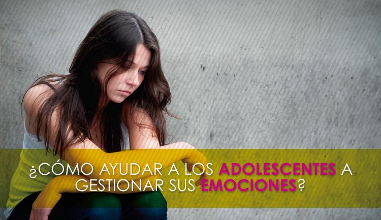 Cómo llevar la adolescencia de los hijo, ¿Cómo ayudar a los adolescentes a gestionar sus emociones?