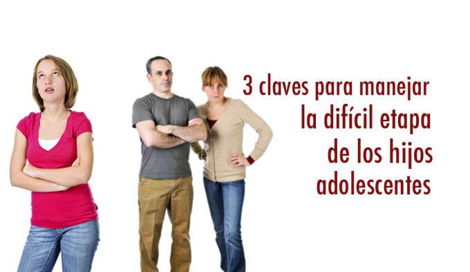 Cómo afrontar las etapas de la adolescencia, 3 claves para manejar la difícil etapa de los hijos adolescentes