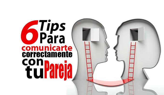 6 Tips para comunicarte correctamente con tu pareja