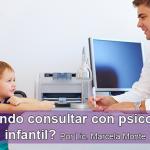 Cuándo consultar con psicología infantil