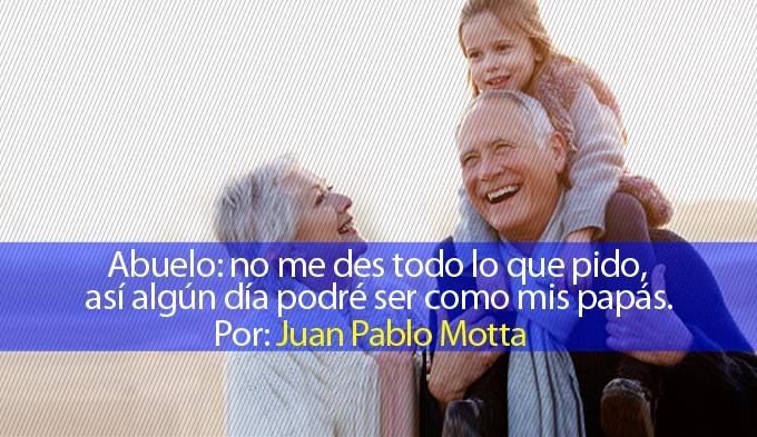 Cuál es el papel de los abuelos en la crianza de los nietos, Abuelo: no me des todo lo que pido, así algún día podré ser como mis papás. El papel de los abuelos.