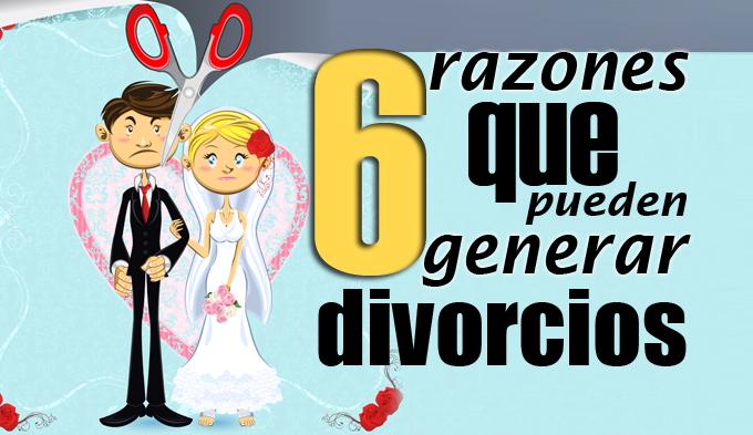 6 razones que pueden generar divorcios