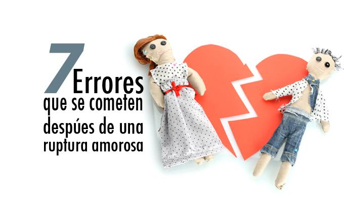 7 errores que se cometen después de una ruptura amorosa
