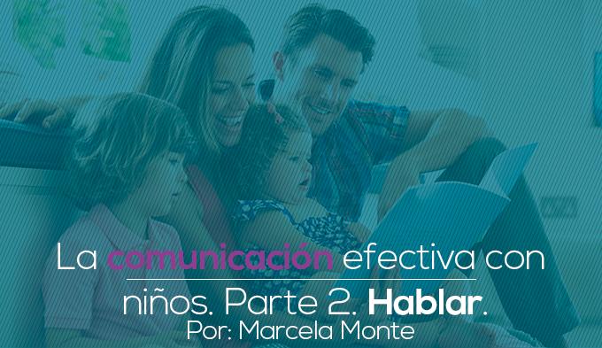 Comunicación efectiva con los niños,. Parte 2. Hablar