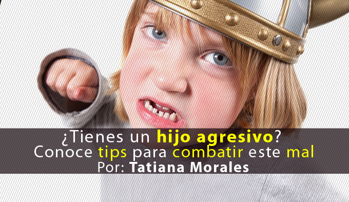 Qué hacer con un niño agresivo, ¿Tienes un hijo agresivo? Conoce tips para combatir este mal