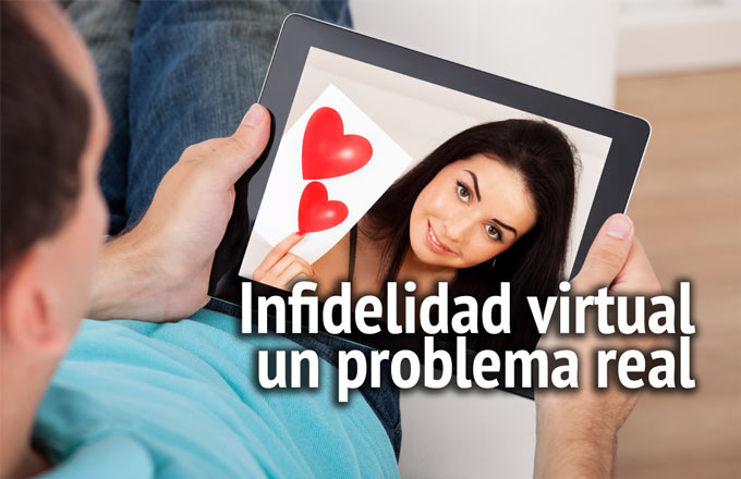 Infidelidad virtual, un problema real
