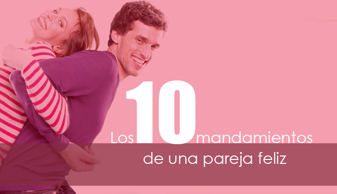 Cómo ser una pareja feliz, Los 10 mandamientos de una pareja feliz