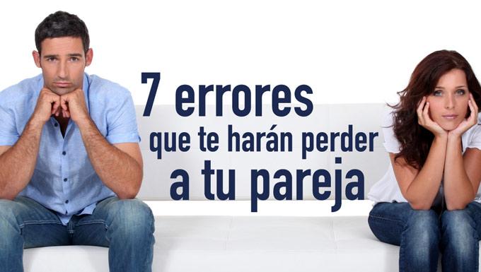 7 errores que te harán perder a tu pareja