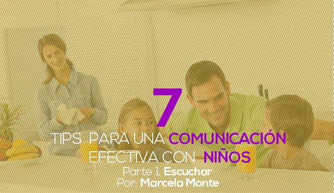 7 Tips para una comunicación efectiva con niños. Parte 1. Escuchar.
