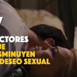 7 factores de la pérdida del deseo sexual